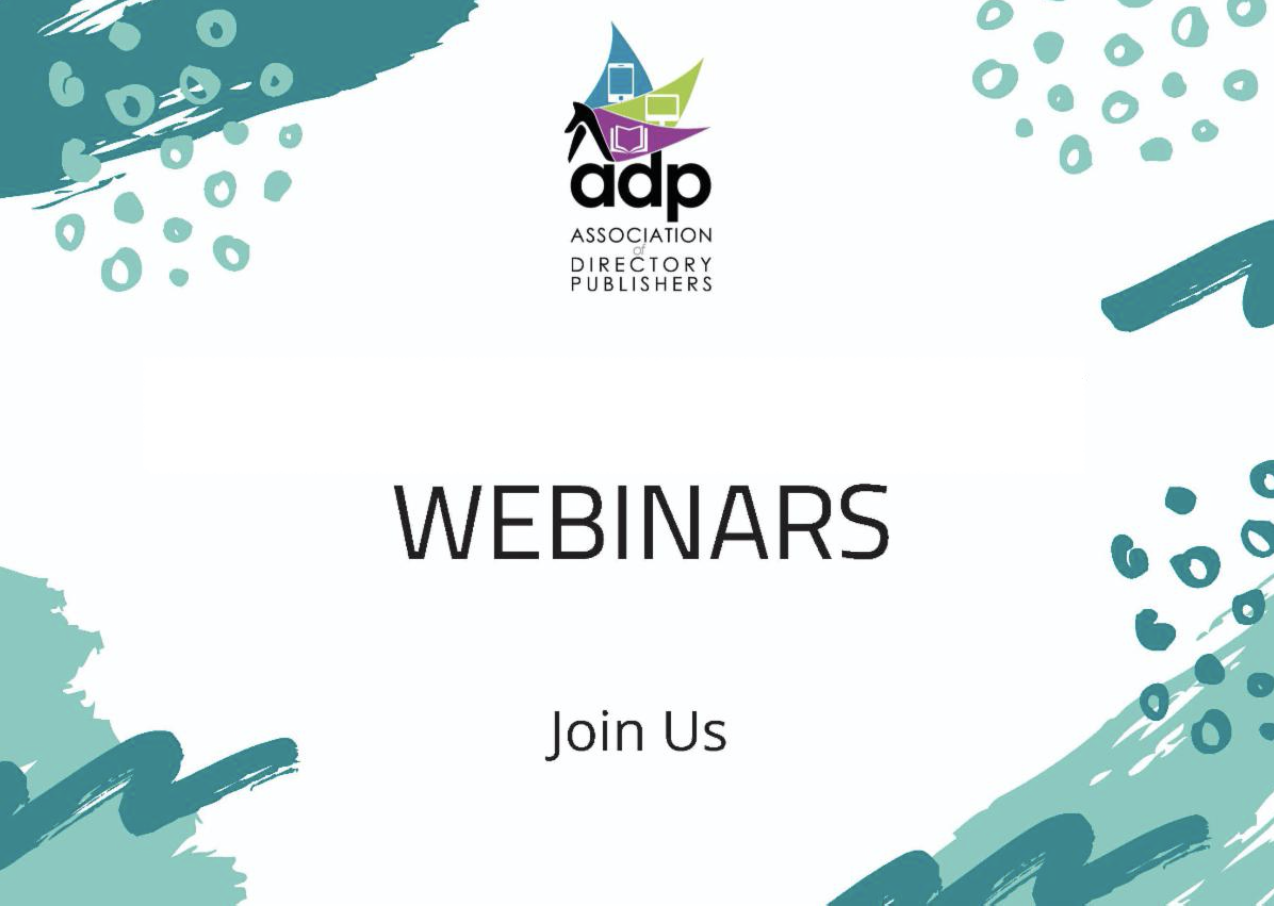Join the Association of Directory Publishers for their online webinar series created to help directory publishers and partners alike to garner new business.
