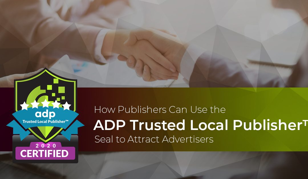 Publishers attract advertisers using a Trusted Local Publisher Seal